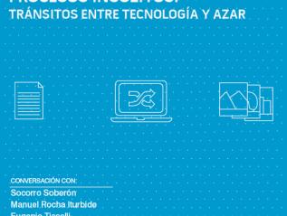 Procesos insólitos: tránsitos entre tecnología yazar