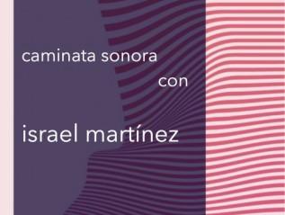 Caminata sonora con IsraelMartínez